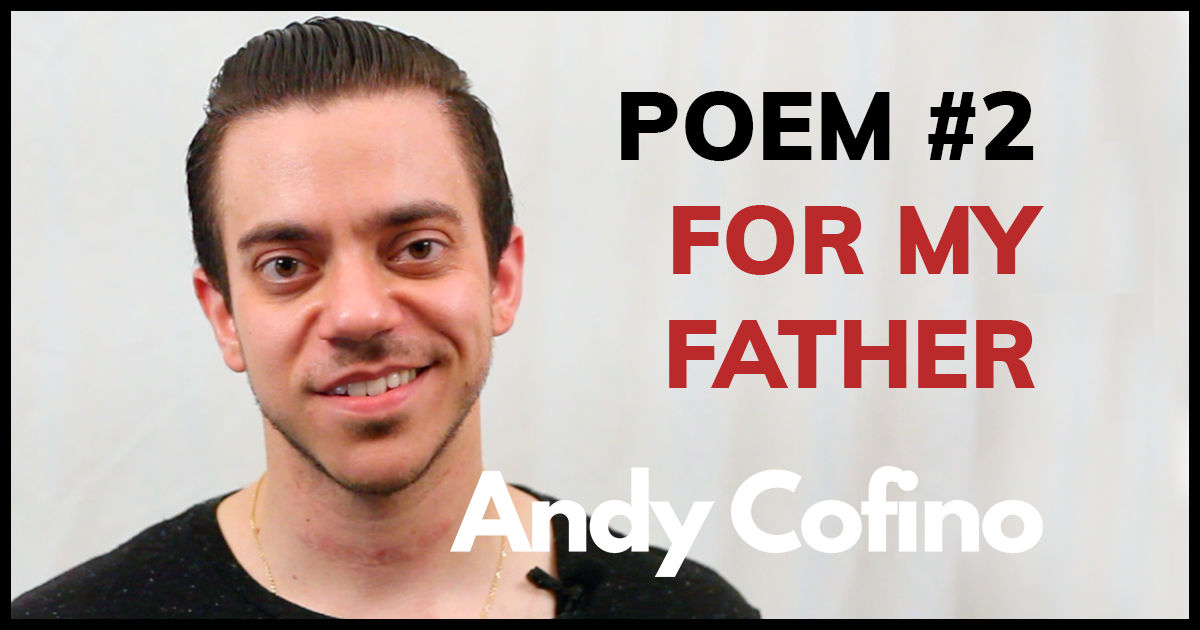 For My Father By Andy Cofino (Spoken Word Poetry)