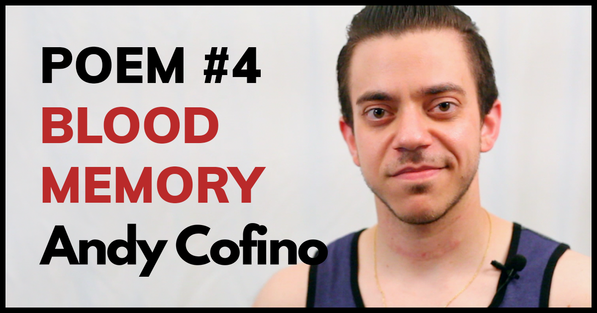 Spoken Word Poem: Blood Memory By Andy Cofino