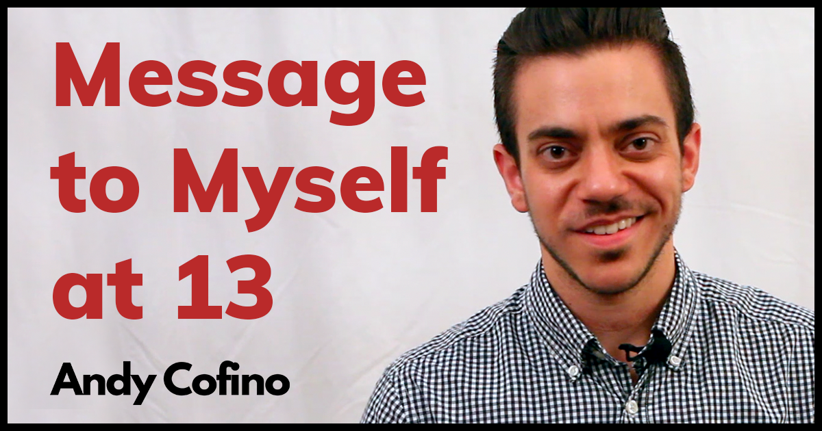 Message To Myself At 13 By Andy Cofino (Spoken Word Poem)
